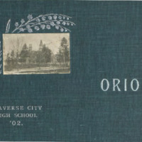 "Traverse City High School Yearbook, ""Orion,"" 1902"
