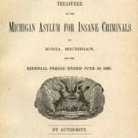 Report of the Board of Managers, Medical Superintendent and Treasurer of the Michigan Asylum for Insane Criminals at Ionia, Michigan, for the Biennial Period ended June 30, 1890