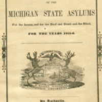 Biennial Reports of the Trustees of the Michigan State Asylums for the Insane, and for the Deaf and Dumb and the Blind, for the years 1855-6.
