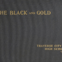 "Traverse City High School Yearbook, ""The Black and Gold,"" 1907"