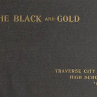 "Traverse City High School Yearbook, ""The Black and Gold,"" 1909"