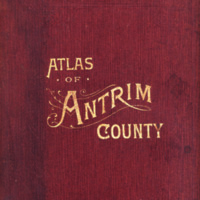 The Official Atlas and Directory of Antrim County, Michigan