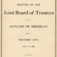 Proceedings of the meeting of the Joint Board of Trustees of the Asylums of Michigan held at Traverse City, July 16, 1908