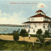 """Wequetong Club House, Traverse City,"" ca. 1908"