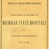 Papers, Discussions and Reports given at the regular mid-Summer meeting of the Joint Board of Trustees of Michigan State Hospitals held at Kalamazoo State Hospital, July 15, 1920